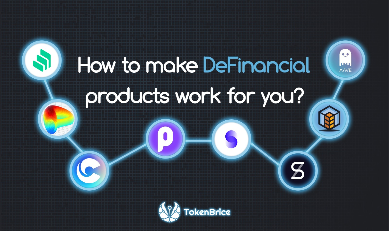 how-to-make-definancial-product-work-for-you-tokenbrice