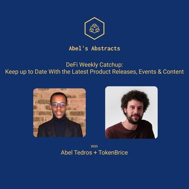 Abel Abstracts - Weekly DeFi Catchup with TokenBrice